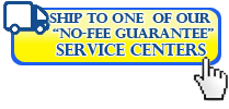 Send to our No-Fee Guarantee service center click here